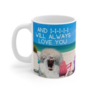 And I-i-i-i-i, Will Always Love You, 11 oz. Coffee Mug Alpaca Gift front