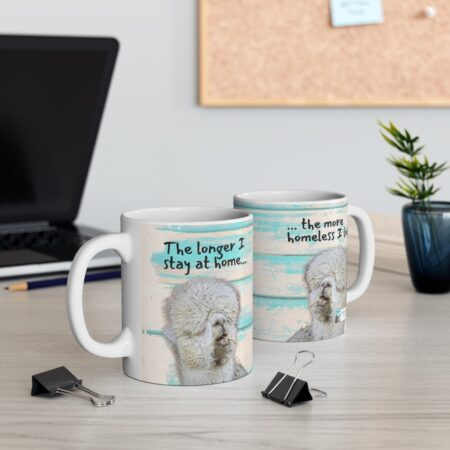The longer I stay at home, the more homeless I look alpaca beach gift mug for friends