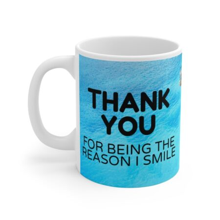 Thank you for being the reason I smile, loving gift beach mug words
